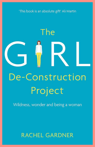The Girl De-Construction Project Paperback