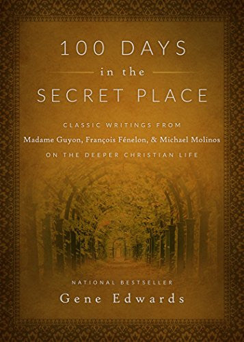 100 Days In The Secret Place Hardback - Gene Edwards - Re-vived.com