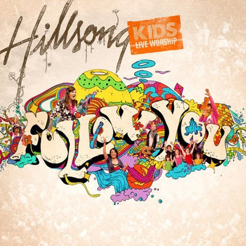 Follow You - Hillsong Kids - Re-vived.com
