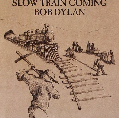 Slow Train Coming - Bob Dylan - Re-vived.com