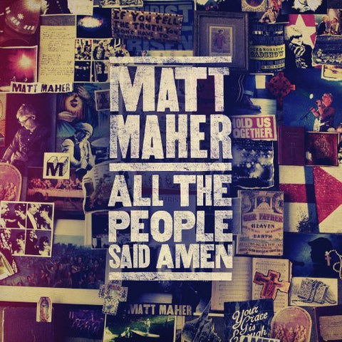 All the People Said Amen - Matt Maher - Re-vived.com