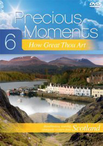Precious Moments 6: How Great Thou Art: Scenic footage from Scotland
