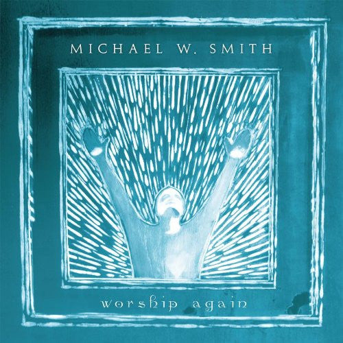 Worship Again CD - Michael W Smith - Re-vived.com