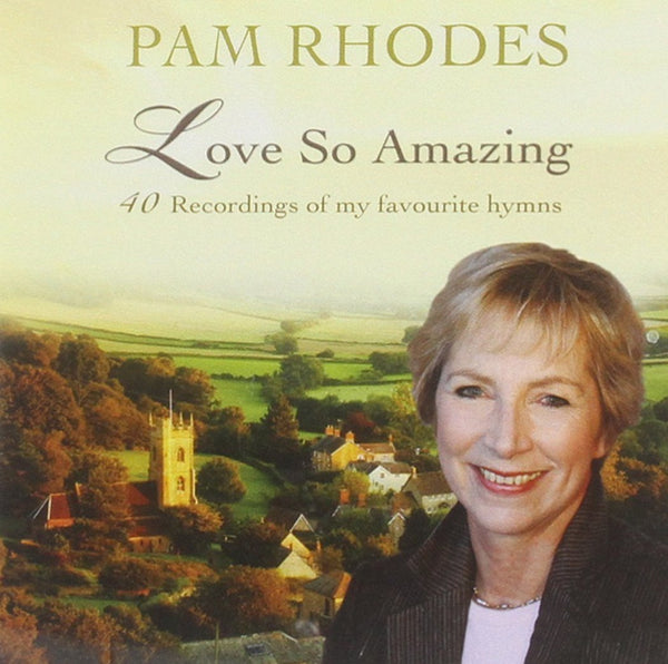 Pam Rhodes Love So Amazing