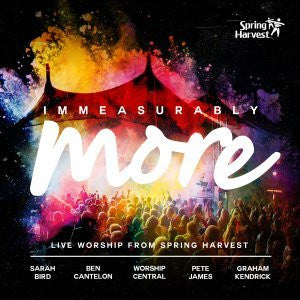 Immeasurably More: Live Worship From Spring Harvest