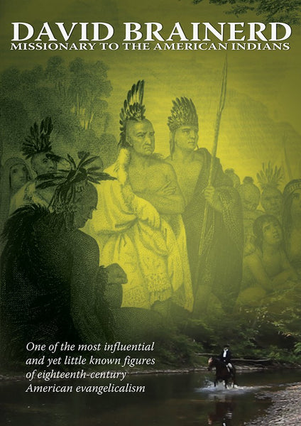 DAVID BRAINERD: MISSIONARY TO THE AMERICAN INDIANS DVD - Vision Video - Re-vived.com