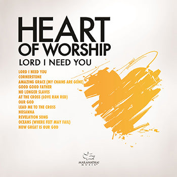 Heart Of Worship - Lord, I Need You CD