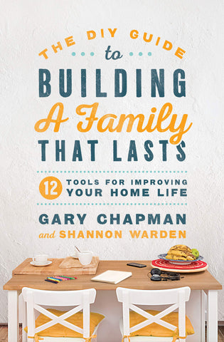 DIY Guide to Building a Family That Lasts