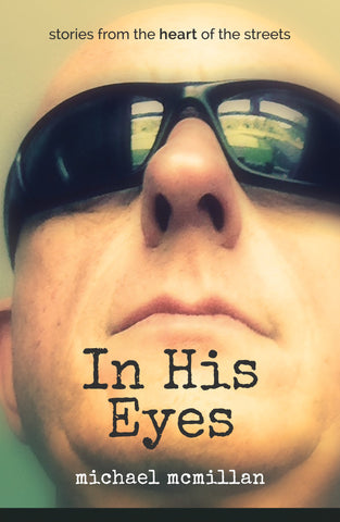 In His Eyes Paperback - Michael McMillan - Re-vived.com