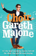 Choir Gareth Malone Paperback Book - Gareth Malone - Re-vived.com