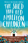 The Shed That Fed A Million Children Paperback - Magnus MacFarlane-Burrows - Re-vived.com
