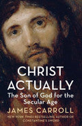 Christ Actually Paperback - James Carroll - Re-vived.com