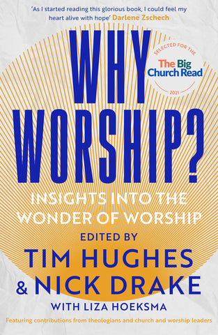 Why Worship? Spring Harvest 2021 Theme Book