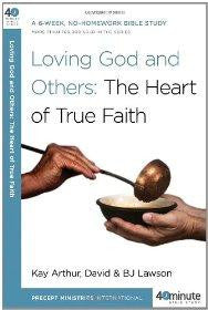 Loving God and Others: The Heart of True Faith (40-Minute Bible Studies) - Arthur, Kay; Lawson, David - Re-vived.com
