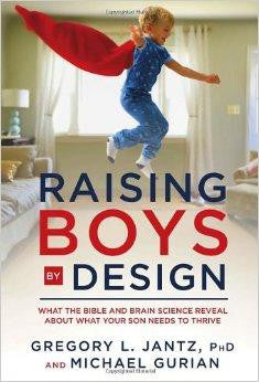Raising Boys by Design: What the Bible and Brain Science Reveal About What Your Son Needs to Thrive - Jantz, Dr. Gregory L.; Gurian, Michael - Re-vived.com