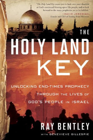 The Holy Land Key: Unlocking End-Times Prophecy Through the Lives of God's People in Israel - Bentley, Ray; Gillespie, Genevieve - Re-vived.com