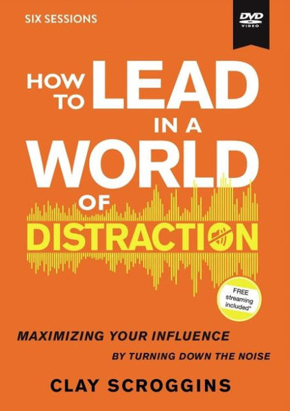 How to Lead in a World of Distraction DVD