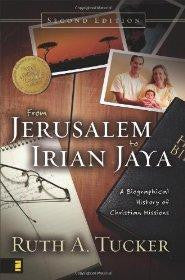 From Jerusalem to Irian Jaya: A Biographical History of Christian Missions - Ruth A. Tucker - Re-vived.com