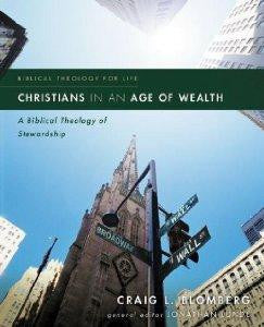 Christians in an Age of Wealth: A Biblical Theology of Stewardship (Biblical Theology for Life) - Blomberg, Craig L. - Re-vived.com