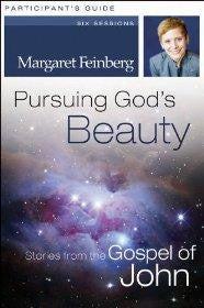 Pursuing God's Beauty Participant's Guide: Stories from the Gospel of John - Feinberg, Margaret - Re-vived.com