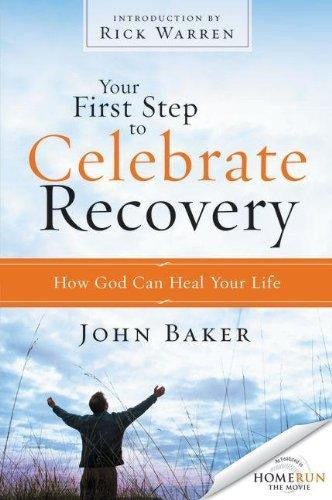 Your First Step to Celebrate Recovery: How God Can Heal Your Life - Baker, John - Re-vived.com