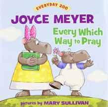 Every Which Way to Pray (Everyday Zoo) - Meyer, Joyce - Re-vived.com