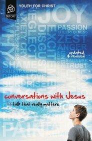 Conversations with Jesus, Updated and Revised Edition: Talk That Really Matters - Youth For Christ - Re-vived.com