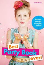 Best Party Book Ever!: From invites to overnights and everything in between (Faithgirlz!) - Editors of Faithgirlz! and Gir - Re-vived.com