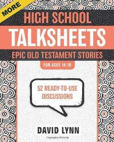 More High School TalkSheets, Epic Old Testament Stories: 52 Ready-to-Use Discussions - Lynn, David - Re-vived.com