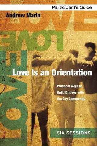 Love Is an Orientation Participant's Guide: Practical Ways to Build Bridges with the Gay Community - Andrew Marin - Re-vived.com