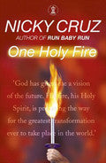 One Holy Fire Paperback Book - Nicky Cruz - Re-vived.com