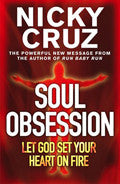 Soul Obsession: Let God Set Your Heart On Fire Paperback Book - Nicky Cruz - Re-vived.com