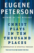 Christ Plays In Ten Thousand Places Paperback Book - Eugene H. Peterson - Re-vived.com