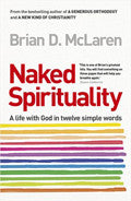 Naked Spirituality Paperback Book - Brian McLaren - Re-vived.com