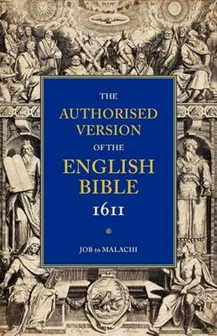 Authorised Version Of The Bible 1611: Job-Malachi