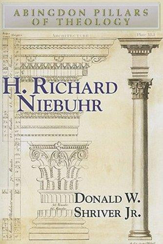 H. Richard Niebuhr (Abingdon Pillars of Theology) - Shriver, Donald W. Jr. - Re-vived.com