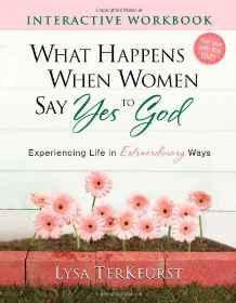 What Happens When Women Say Yes to God Interactive Workbook: Experiencing Life in Extraordinary Ways - TerKeurst, Lysa - Re-vived.com