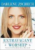Extravagant Worship Paperback Book - Darlene Zschech - Re-vived.com