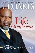 Life Overflowing Paperback Book - T D Jakes - Re-vived.com