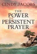 The Power Of Persistent Prayer Paperback Book - Cindy Jacobs - Re-vived.com