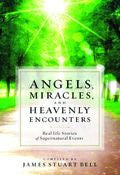 Angels, Miracles And Heavenly Encounters Paperback Book - James Stuart Bell - Re-vived.com