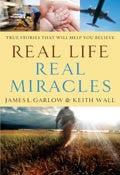 Real Life, Real Miracles Paperback Book - James Garlow - Re-vived.com