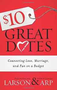 $10 Great Dates: Connecting Love, Marriage, and Fun on a Budget - Larson, Heather; Larson, Peter - Re-vived.com