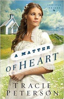 A Matter of Heart (Lone Star Brides) - Peterson, Tracie - Re-vived.com