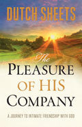 The Pleasure Of His Company Paperback - Dutch Sheets - Re-vived.com