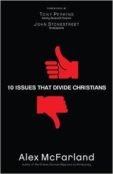 10 Issues That Divide Christians - McFarland, Alex - Re-vived.com