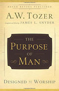 The Purpose Of Man: Designed To Worship Paperback - A W Tozer - Re-vived.com