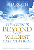 Heaven Is Beyond Your Wildest Expectations Paperback Book - Sid Roth - Re-vived.com