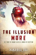 The Illusion Of More Paperback Book - Harris III - Re-vived.com
