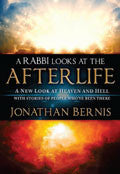 A Rabbi Looks At The Afterlife Paperback Book - Jonathan Bernis - Re-vived.com